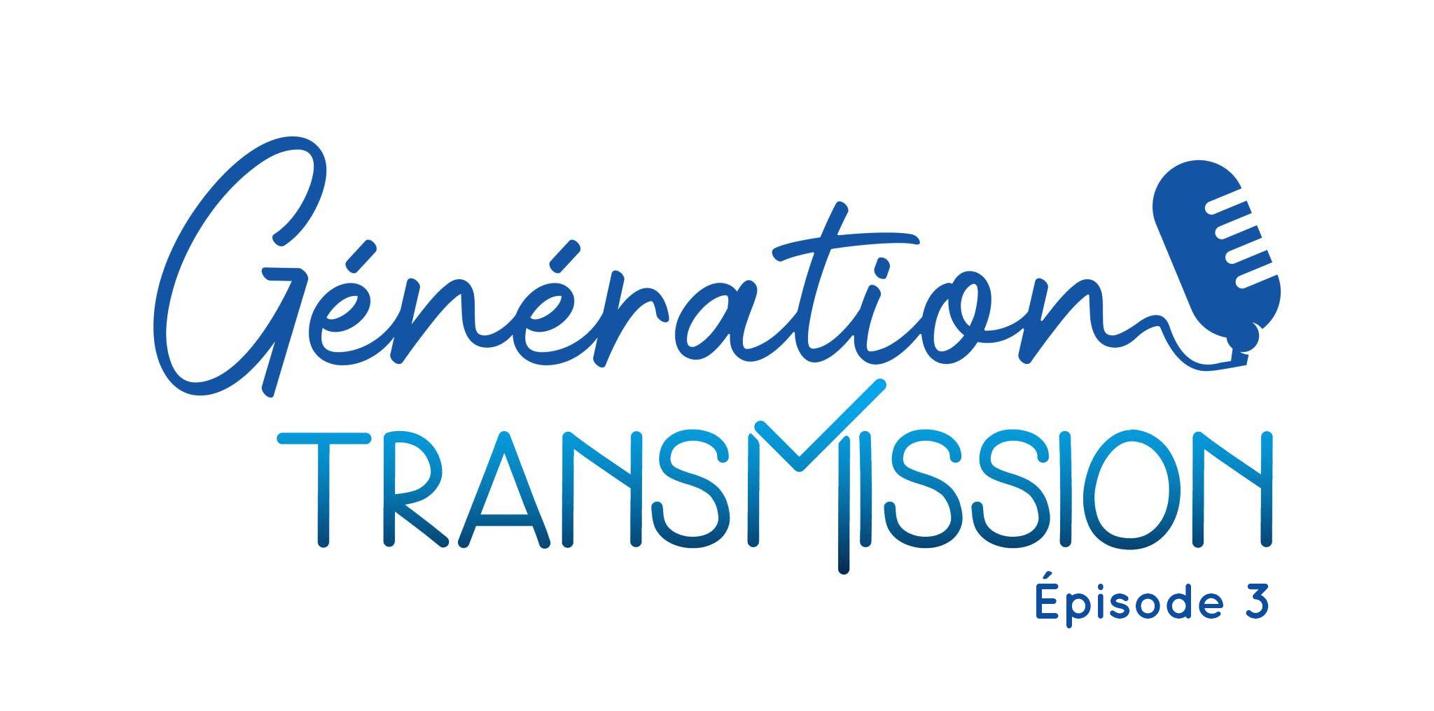 Découvrez le troisième podcast «Génération Transmission» de Maisons de Famille, en partenariat avec Merempsa